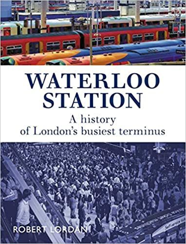 Waterloo Station: A history of London's busiest terminus
