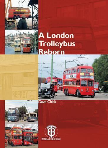 A London Trolleybus Reborn