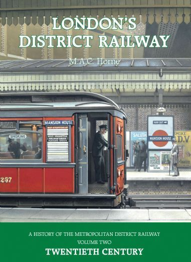 London's District Railway - Vol. 2 The Twentieth Century